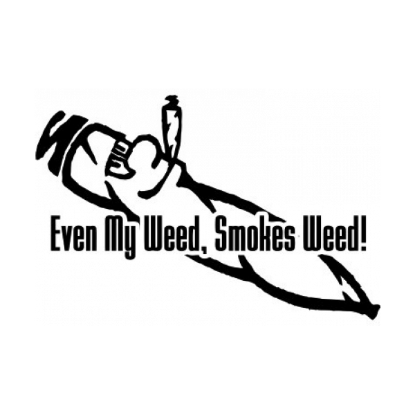 Even My Weed Smokes Weed Decal