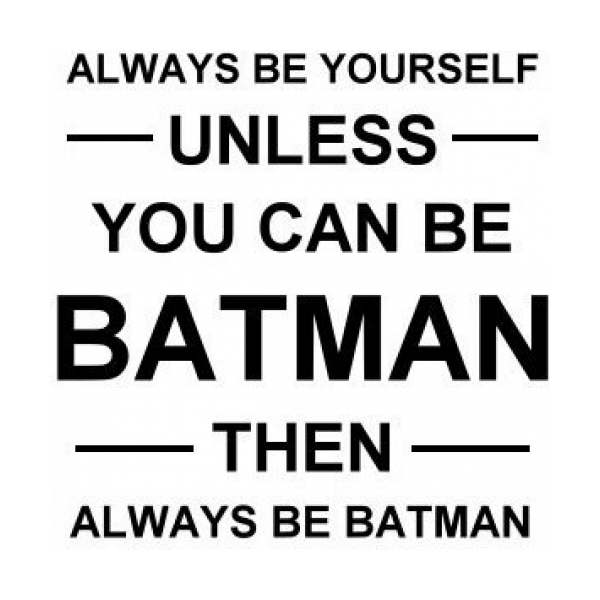 Always Be Yourself Unless You Can Be Batman Decal