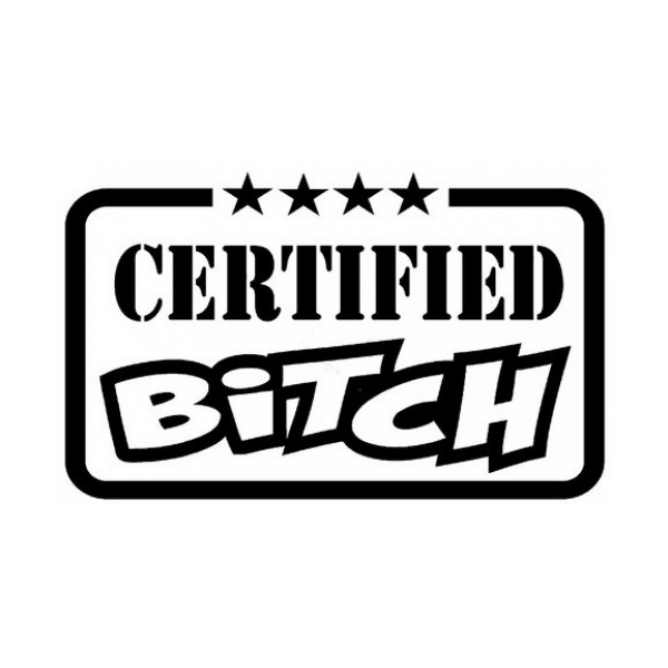Certified Bitch Decal