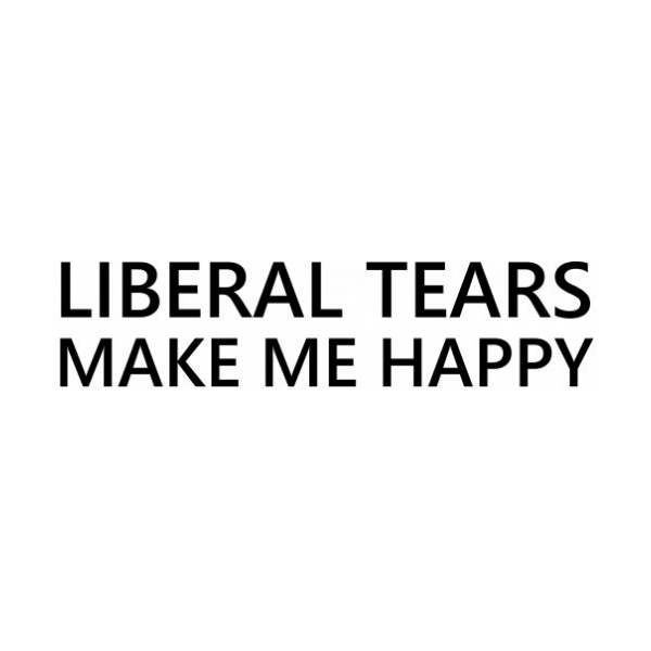 Liberal Tears Make Me Happy Decal