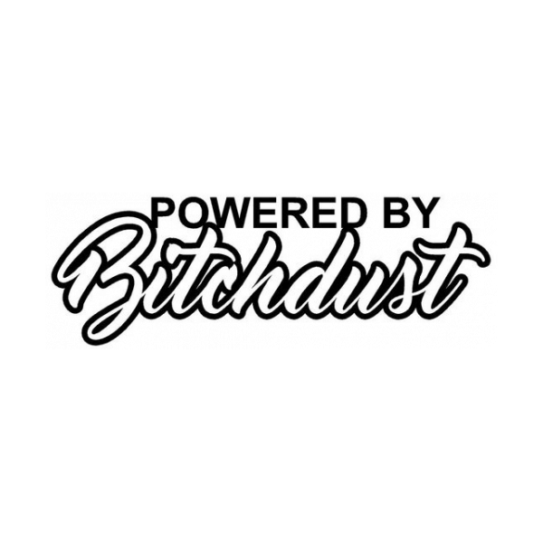 Powered By Bitchdust Decal