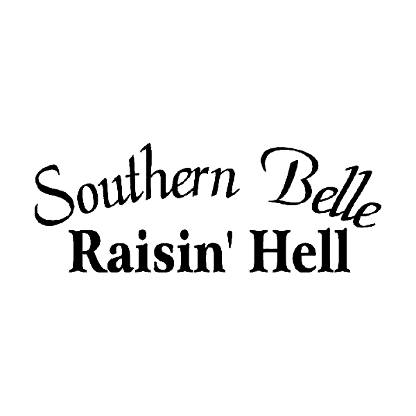 Southern Belle Raisin Hell Decal