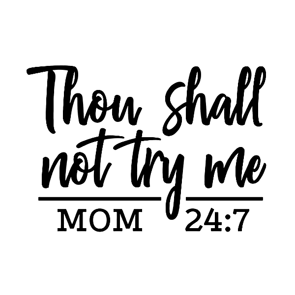 Thou Shall Not Test Me Mom Decal